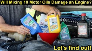 Will Mixing 10 Motor Oils Damage an Engine? Let's find out!