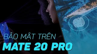 Đánh giá tính năng Vân tay dưới màn hình và FaceID của Mate 20 Pro