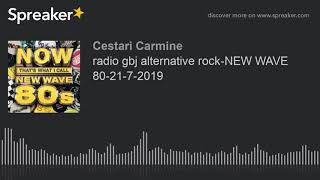 radio gbj alternative rock-NEW WAVE 80-21-7-2019