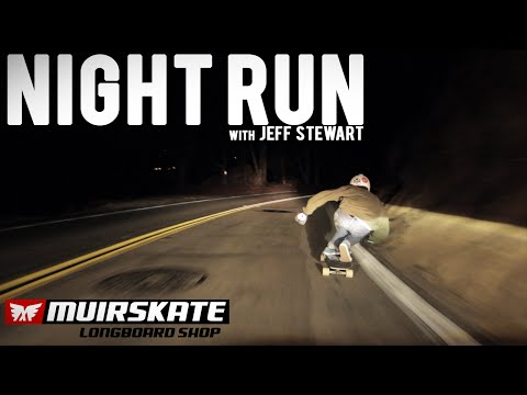 Night Run with Jeff Stewart | Muirskate Longboard Shop