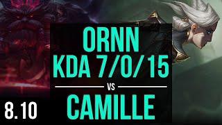 ORNN vs CAMILLE (TOP) ~ KDA 7/0/15, Godlike ~ EUW Challenger ~ Patch 8.10