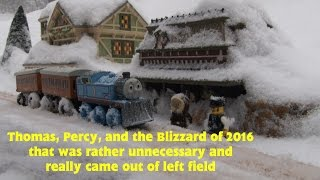 Thomas, Percy and the Blizzard of 2016 that was rather unneccesary and really came out of left field