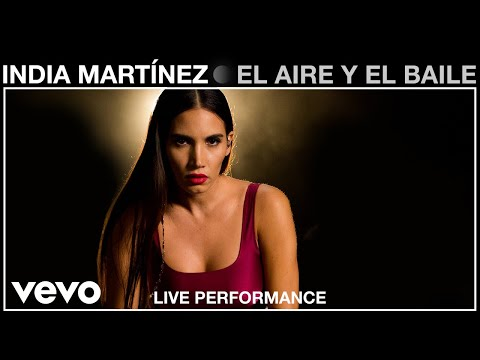 India Martinez - El Aire y El Baile - Live Performance | Vevo