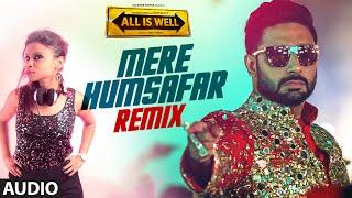 'Mere Humsafar (Remix)' Full AUDIO Song | Mithoon, Tulsi Kumar | All Is Well | DJ J-Ya T-Series