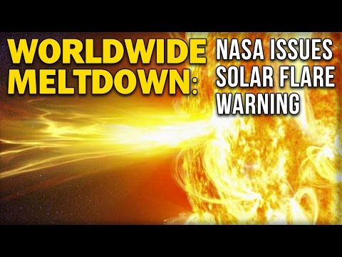 WORLDWIDE MELTDOWN: NASA ISSUES SOLAR FLARE WARNING