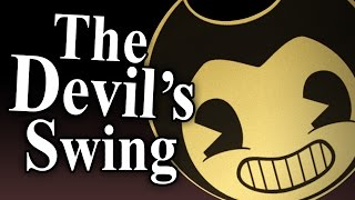 """BENDY INK MACHINE SONG """"The Devil"""