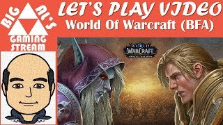 Big Al's Gaming - World Of Warcraft: Battle For Azeroth (Part 7)