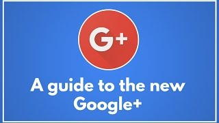 A guide to the new Google+ (desktop)