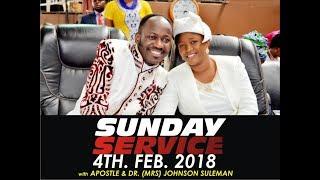LIVE: SUNDAY SERVICE 4TH FEB. 2018 WITH APOSTLE JOHNSON SULEMAN (SUN. 4TH FEB. 2018)