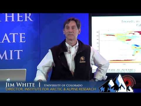 Weather and Climate Summit - Day 4, Dr. Jim White