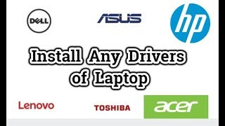 How to Install/Update Drivers Of Any Dell, HP, Asus, Toshiba, Lenovo and Acer Laptops 2019