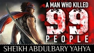 A Man Who Killed 99 People ᴴᴰ ┇ Emotional ┇ by Sheikh AbdulBary Yahya ┇ TDR Production ┇