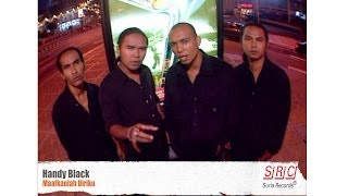 Handy Black - Maafkanlah Diriku (Official Video - HD)