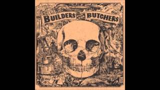 Watch Builders  The Butchers The Coal Mine Fall video