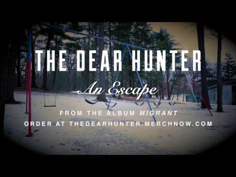 "The Dear Hunter ""An Escape"""