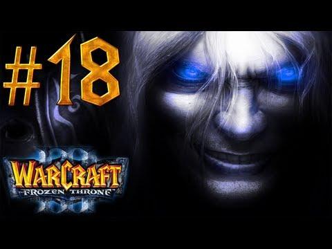 Warcraft 3 The Frozen Throne Walkthrough - Part 18 - The Crossing