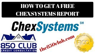 How To Get A Free ChexSystems Report In 2018 - 850 Club Credit Consultation