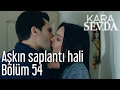 Kara Sevda 54. Bölüm - Aşkın Saplantı Hali
