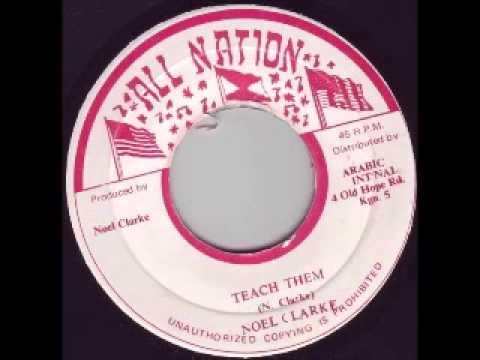 Noel Clarke - Teach Them [ALL NATION - 197X] [REGGAE RARITIES]