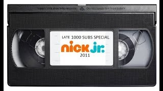 VERY LATE 1000 SUBSCRIBERS SPECIAL Nick Jr 2011 Tapes Update