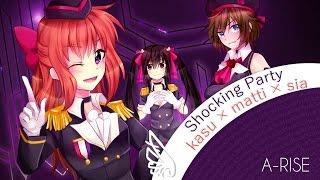 【matti × sia × kasu】 shocking party