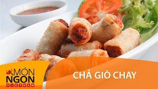 Dạy Cách Làm Chả Giò Chay Ngon & Giòn | Món Ngon Việt Nam