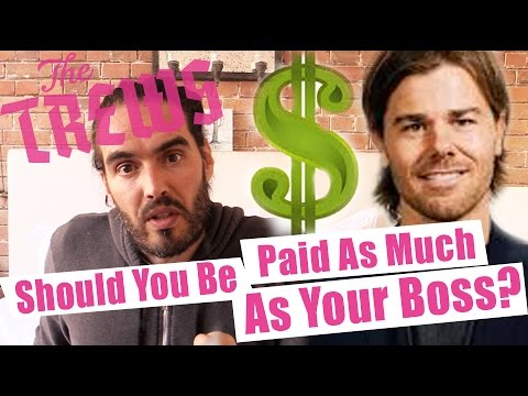 Should You Be Paid As Much As Your Boss? Russell Brand The Trews (E303)