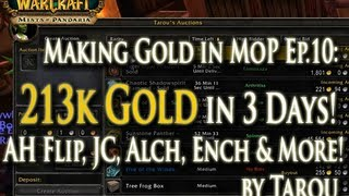 How I'm Making Gold in MoP EP. FINAL: 213k G in 3 Days! Key Flipping, JC, Alch, & Others!