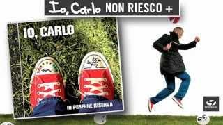 Watch Io Carlo Non Riesco  video