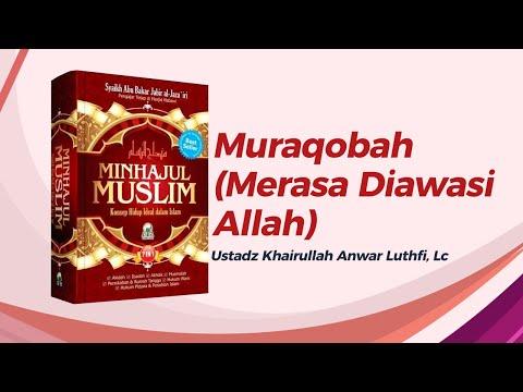 Muraqobah (Merasa Diawasi Allah) -  Ustadz Khairullah, Lc