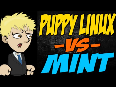 Puppy Linux vs Mint