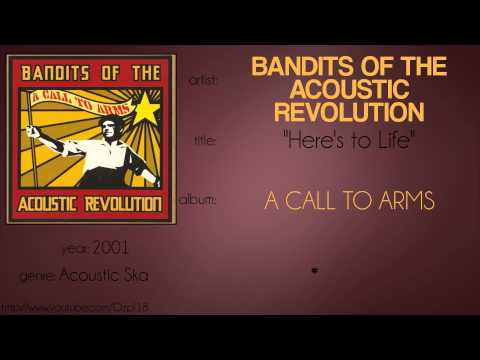 Bandits Of The Acoustic Revolution - Heres To Life Horns