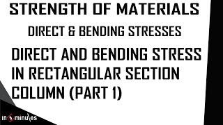 Direct and Bending Stress in Rectangular Section Column Part 1