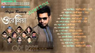 Ore Priya    by Arfin Rumey Ft  VA   Full Album Songs JUKEBOX AUDIO    2013   HD Music Clubs