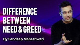 Download Difference Between Need & Greed - By Sandeep Maheshwari I Hindi 3Gp Mp4
