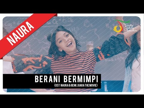 Download Lagu Naura - Berani Bermimpi | Official Video Clip MP3 Free