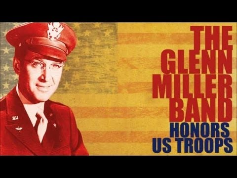 The Glenn Miller Band - Honors Us Troops (Album) Music Videos