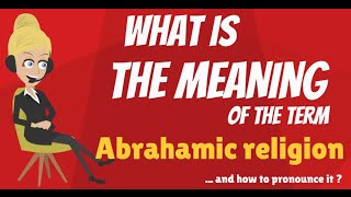 Video: What is an Abrahamic Religion?