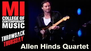Allen Hinds Quartet - Musicians Institute(MI)が1997.10.02 MIにて行われた約40分のライブ映像を公開 thm Music info Clip