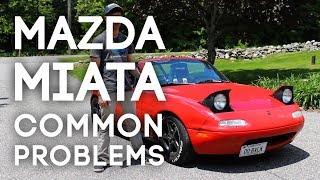 Mazda MX5 Miata - Common Problems