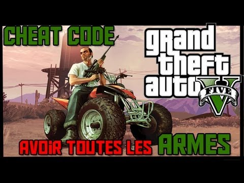 GTA V | Cheat Code : Avoir toutes les ARMES ! (WEAPONS CHEAT CODE !)