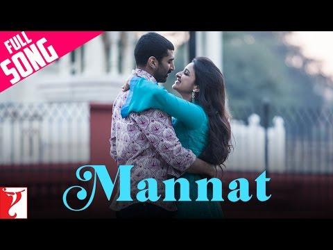 Mannat - Full Song - Daawat-e-Ishq