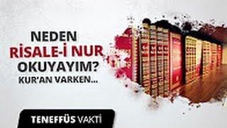 Neden Kur'an Varken Risale-i Nur Okuyayım