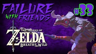 Fade To Black | Failure With Friends | Legend of Zelda: Breath of the Wild - #33