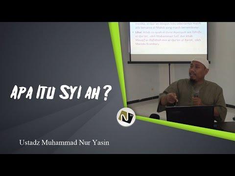 Ustadz Muhammad Nur Yasin - Apa Itu Syi'ah ?