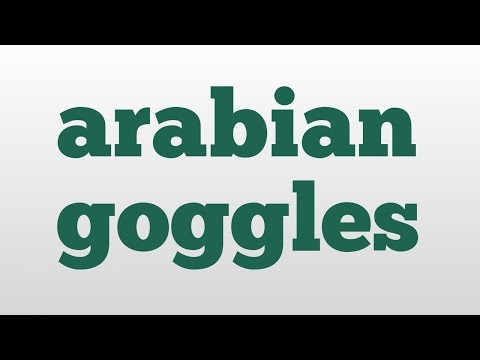 arabian goggles meaning and pronunciation