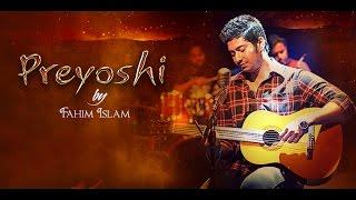 Preyoshi || Fahim || Official Music Video || 2016