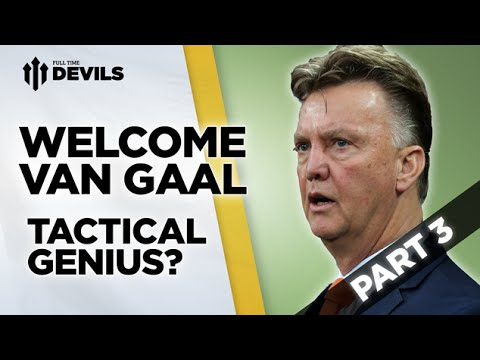 Tactical Genius?  | Welcome Van Gaal | Manchester United Manager