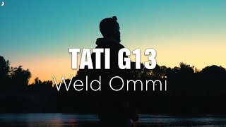 TATI G13 - Weld OMMI ولد أمي (EXCLUSIVE Music Video)