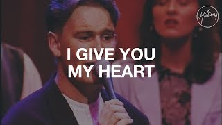 I Give You My Heart - Hillsong Worship